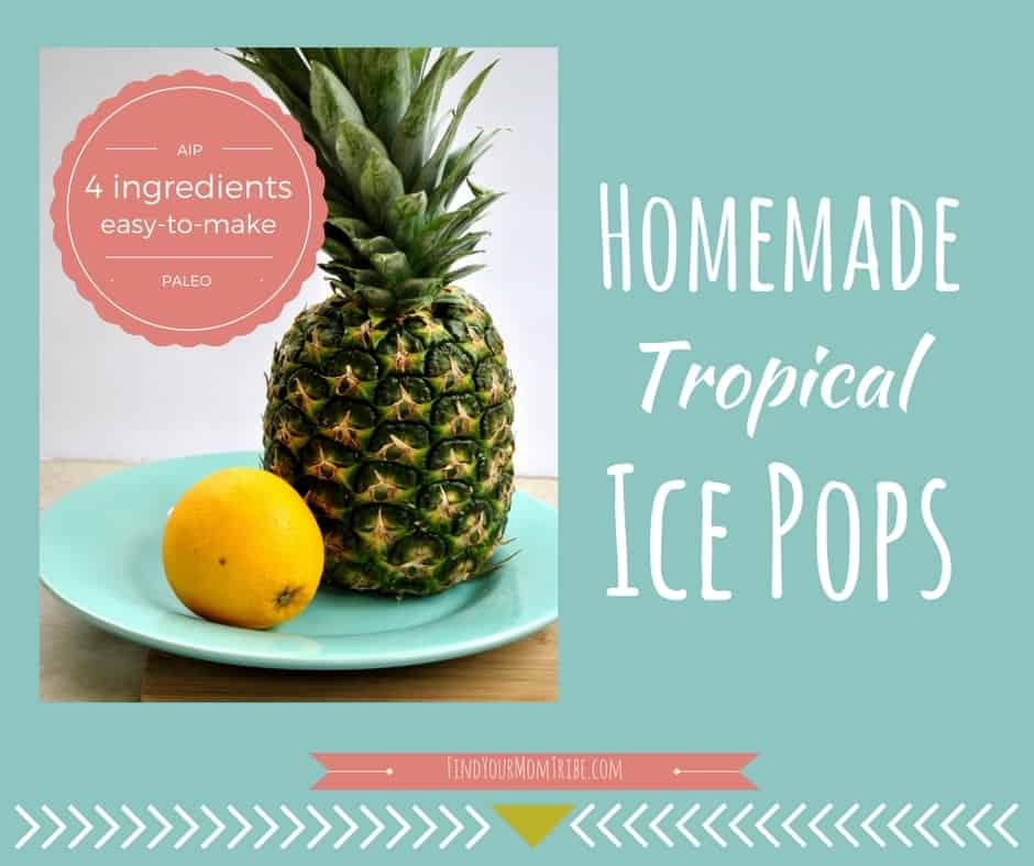 4 Ingredient Tropical Ice Pops (No added sugar, paleo, whole foods, dairy free)