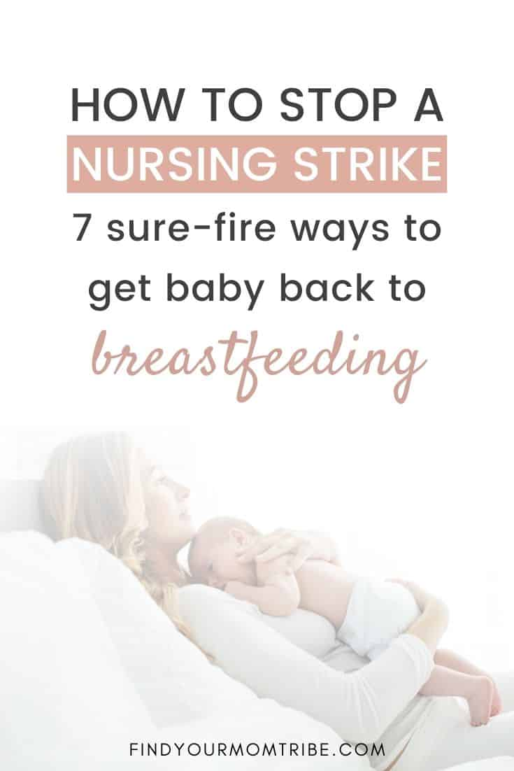 How to Stop a Nursing Strike 7 Ways to Get Baby Back to Breastfeeding
