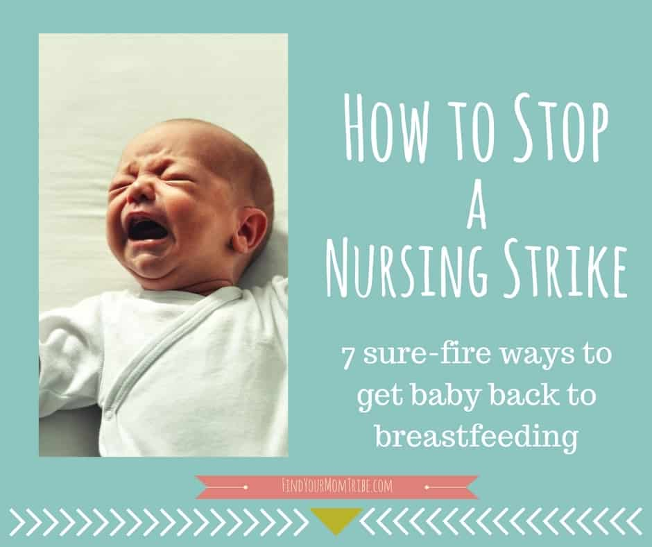 Baby won't nurse? Here are 7 tips to end the nursing strike and get baby back to breastfeeding again! (You gotta try number 5!) Pin now in case you need it later!