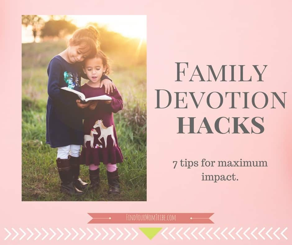 Family devotions don't have to be stressful. Click to read 7 hacks for making the most of devotions.