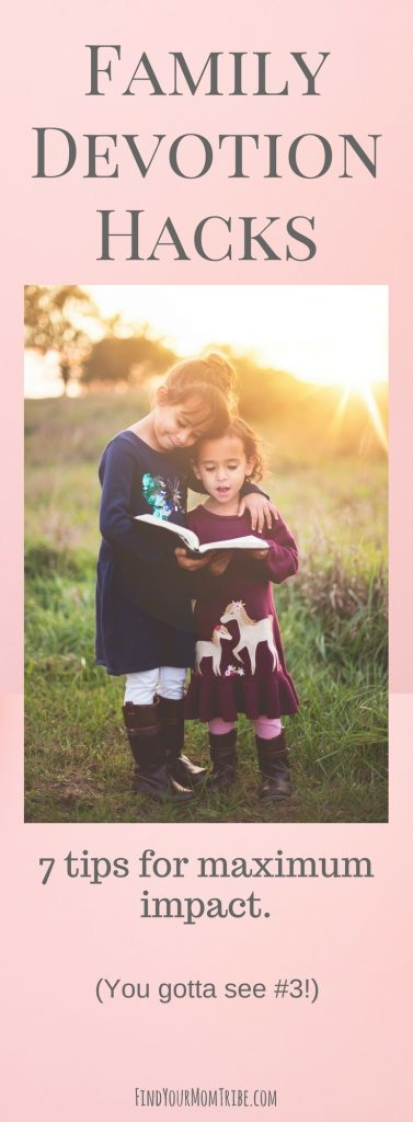 Family devotions don't have to be stressful. Click to read 7 hacks for making the most of devotions. (#3!)