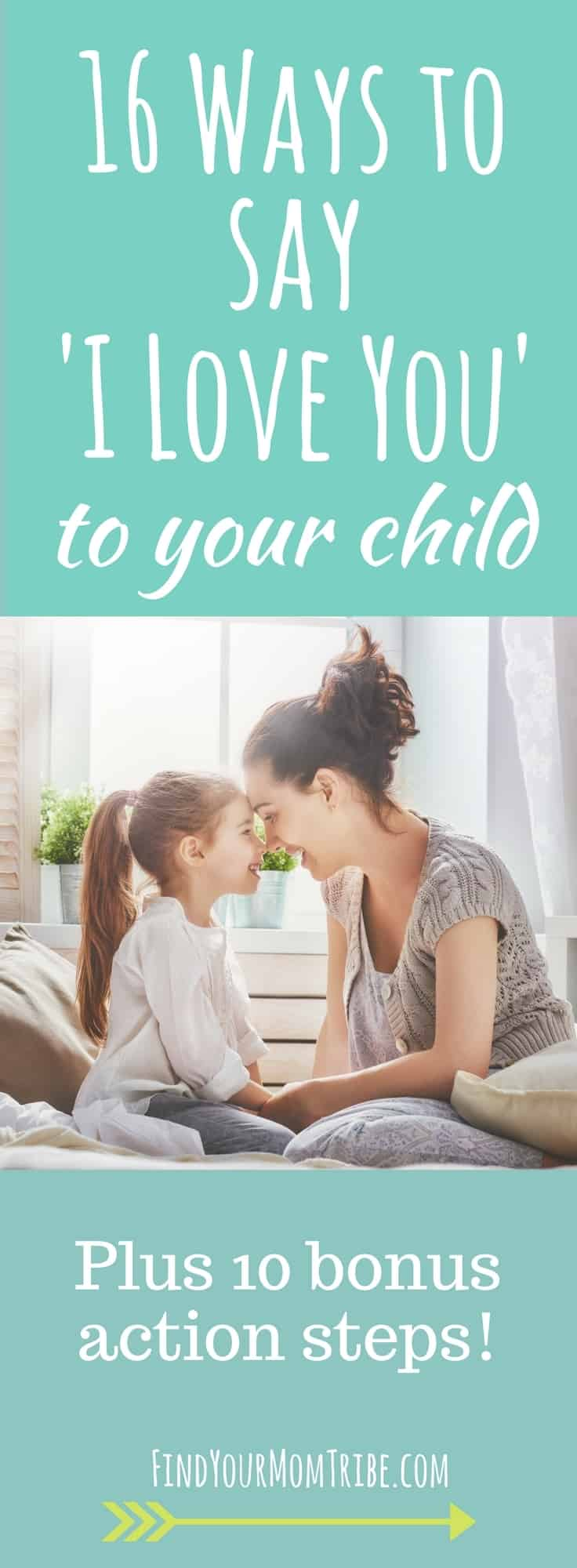 Are your kids numb to the phrase 'I love you'? Here are 16 other ways to say I love you - PLUS 10 bonus action steps!