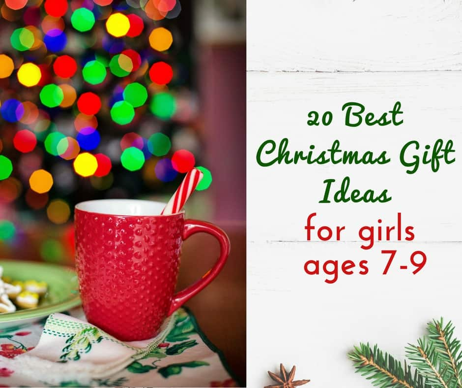 Best Christmas Gift Ideas: 20 Best Christmas Gift Ideas For 7-9 Year Old Girls (2019