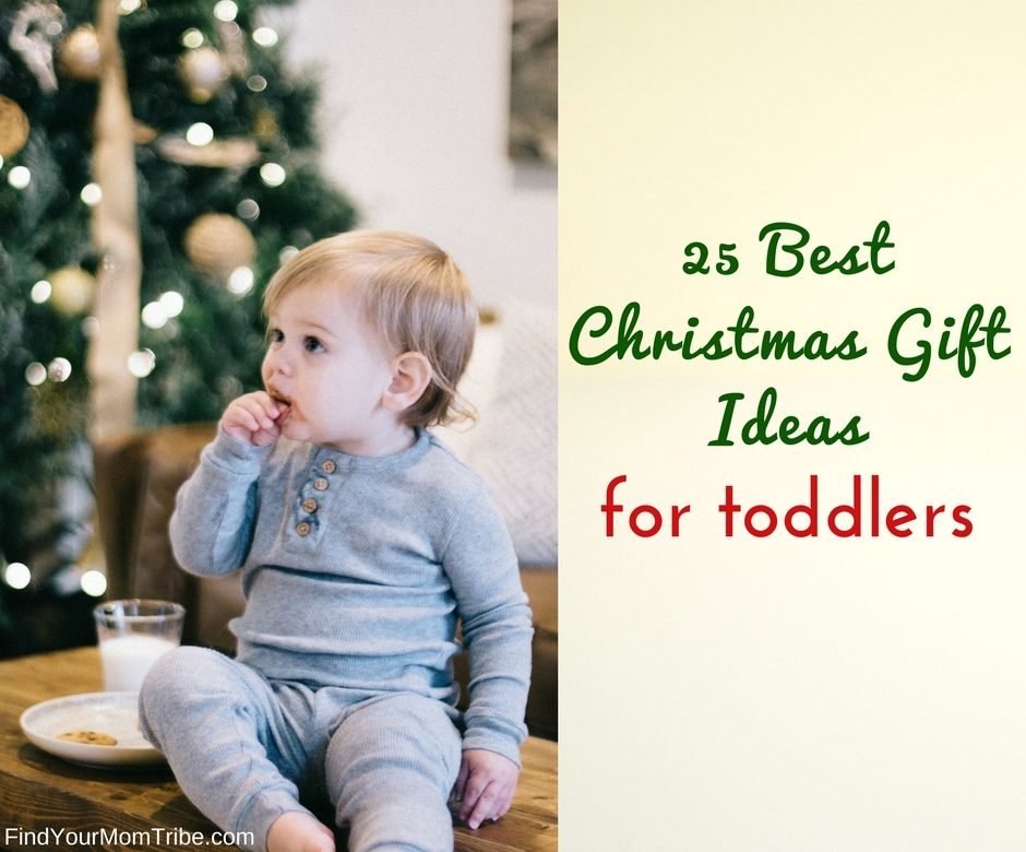 25 best christmas gift ideas for toddlers under 30 find your mom tribe