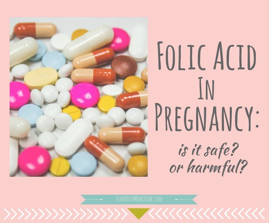 Folic Acid in Pregnancy: Is it Safe? Or Harmful? - Find Your Mom Tribe