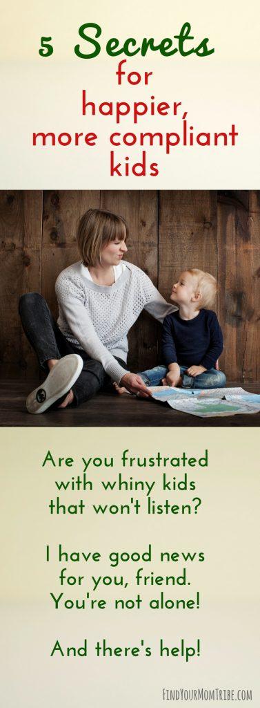 5 Secrets for happier, more compliant kids. (You gotta see number 3!) #parentingtips #momhacks #parenting