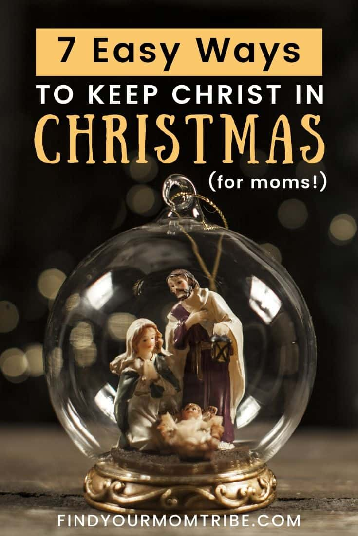 7 (Easy!) Ways to Keep Christ in Christmas