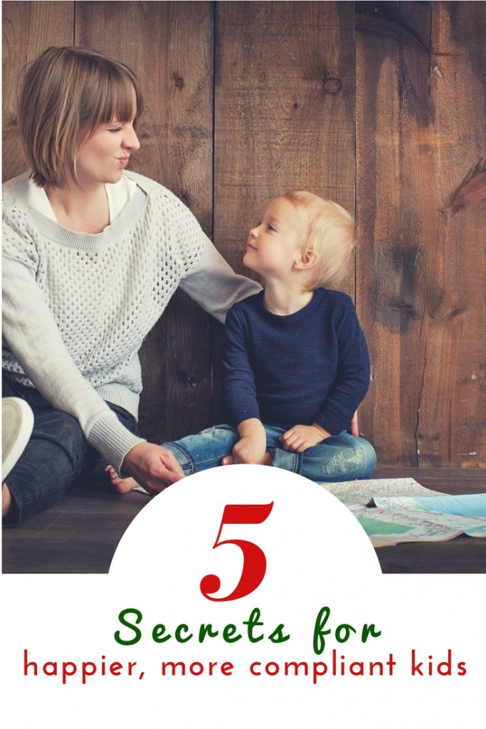5 Secrets to Happier, More Compliant Kids. You have to read number 3! #parenting #parentingtips #momhacks