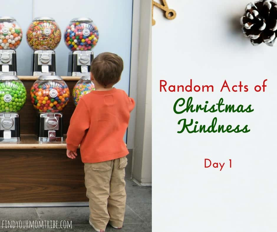 Random Acts of Christmas Kindness, Day 1:  Gumball Machine