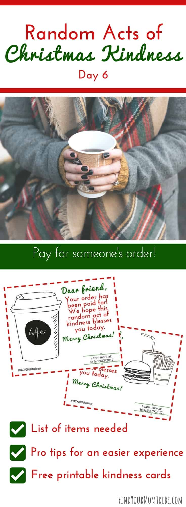 Pay for someone's drive-through order! My kids love this! Random Acts of Christmas Kindness free printable packet with free kindness cards. #Christmas #MerryChristmas #Christmasideas #RandomActsofKindness #RandomActsofChristmasKindness #RACK