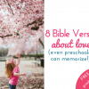Bible Verses about Love (Even preschoolers can memorize!)