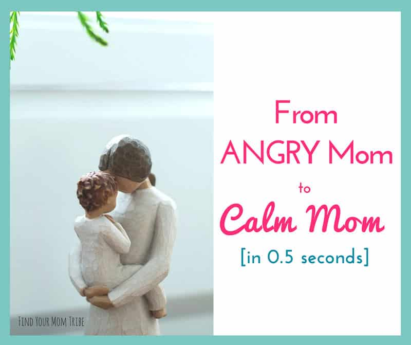 From Angry Mom to Calm Mom