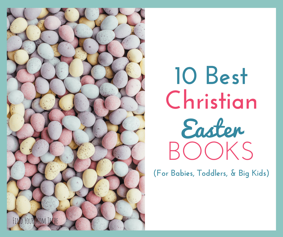 10 best christian easter books for babies toddlers and big kids 10 best christian easter books for babies toddlers and big kids find your mom tribe negle Image collections