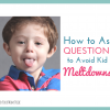 How to Ask Questions to Avoid Meltdowns (Peaceful Parenting Hack)