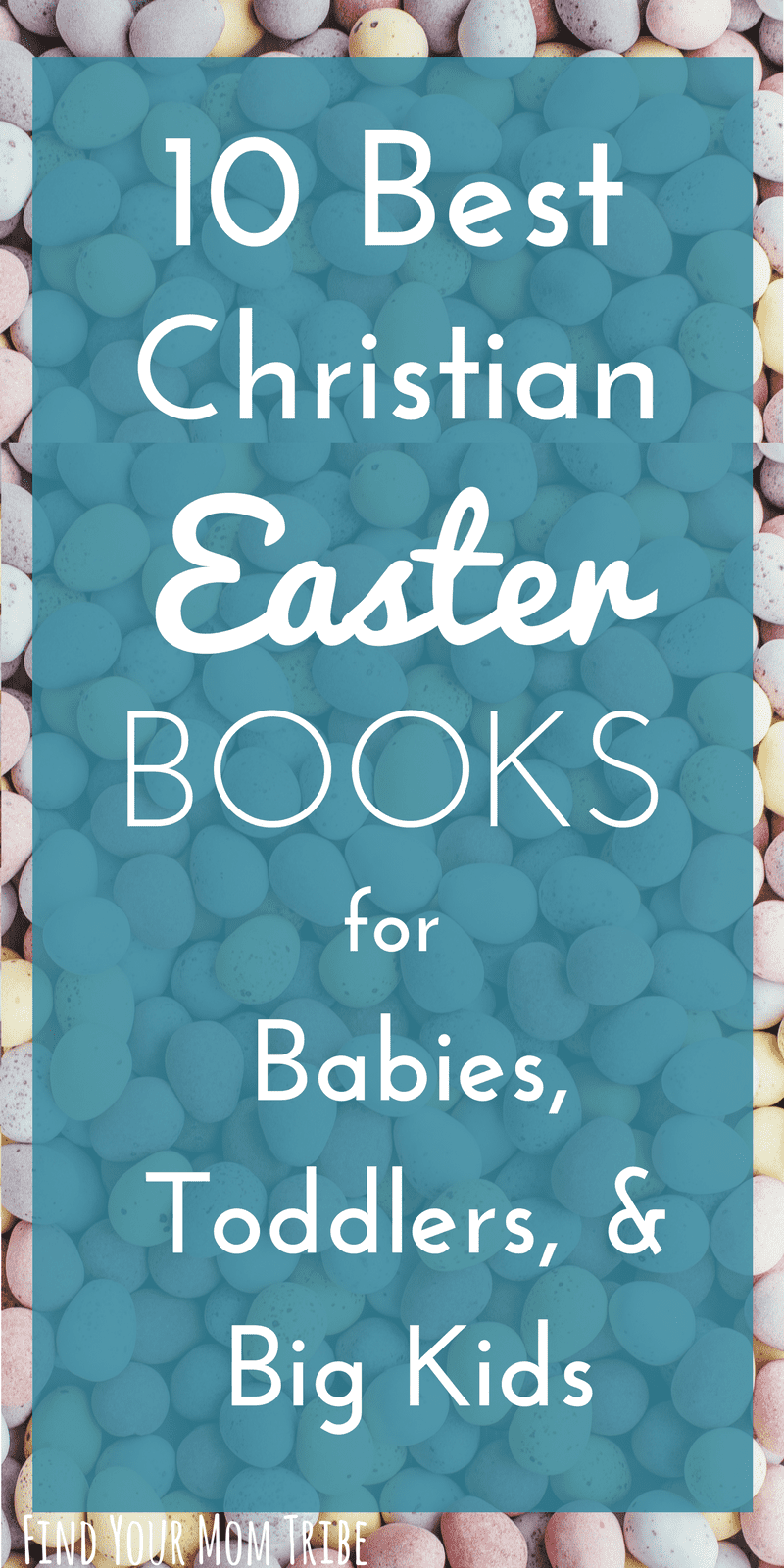 Teaching your child the Easter story doesn't have to be overwhelming with these Christian Easter books! These are my all-time favorite Easter books for babies, toddlers, and big kids! Easter books for children | Easter books for toddlers | Easter books for kids | Christian Easter books | Christian Easter ideas