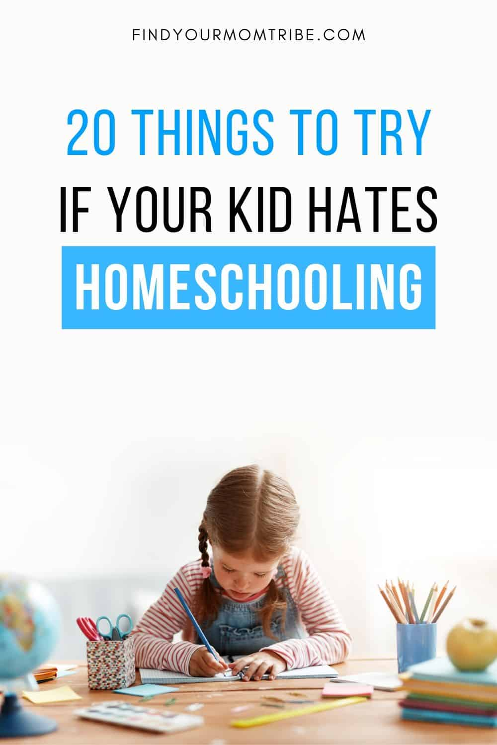 Pinterest 20 Things to Try if Your Kid Hates Homeschooling