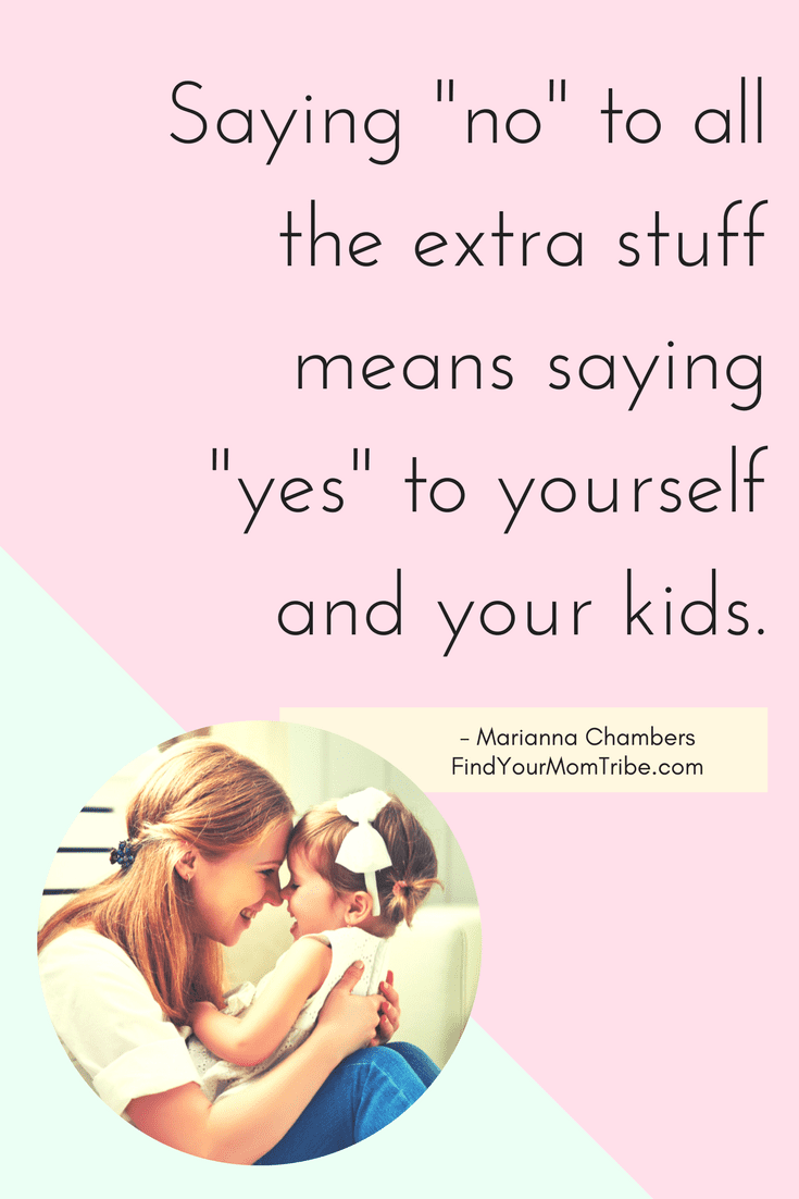 "If you're feeling overwhelmed, stressed out, and yelling at your kids... it may be time to learn to say ""no"" to all the extra stuff. Here's why. 