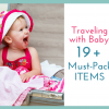Traveling with Baby: 19 Must-Haves You Don't Want to Forget to Pack