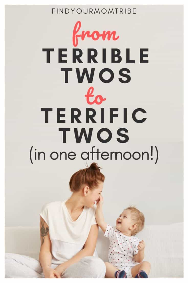 From Terrible Twos to Terrific Twos (in one afternoon!)