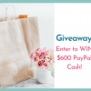 Giveaway! Enter for a Chance to WIN $600 PayPal Cash!