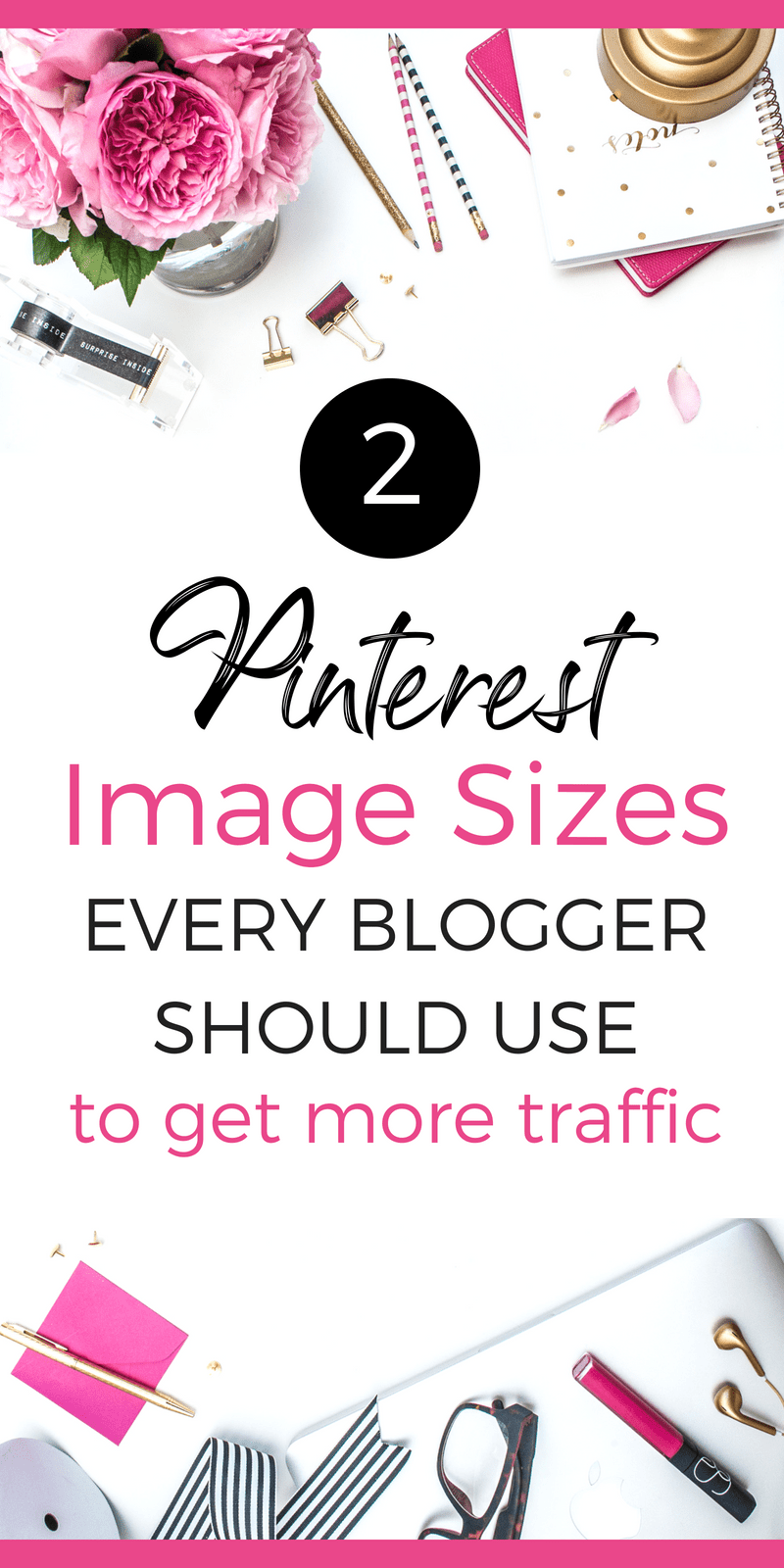 If you're a blogger, there are TWO image sizes that you should be creating for Pinterest to get MORE TRAFFIC to your site. See the full post to read the recommended sizes, as well as what size performs best for driving traffic to your blog. #Pinterest #Pinterestmarketing #blogging #bloggingtips #blogtraffic #blogging101