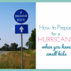 Hurricane Preparation for Moms: How to Prepare for a Hurricane When You Have Small Kids