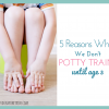 Potty Training: Why We Wait to Potty Train Until Age 3