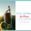 Work-Life Balance for Moms is a Myth (Aim for this instead)