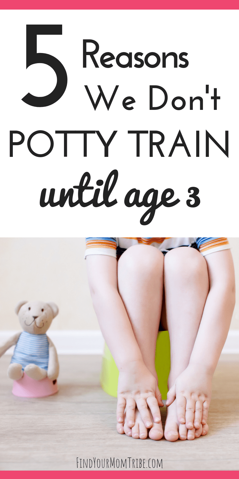 potty train until age 3