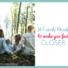 14 Family Rituals to Make You Feel Closer