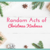 Random Acts of Christmas Kindness Free Printables 2018