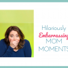 20 Moms Spill Their Most Embarrassing Mom Moments