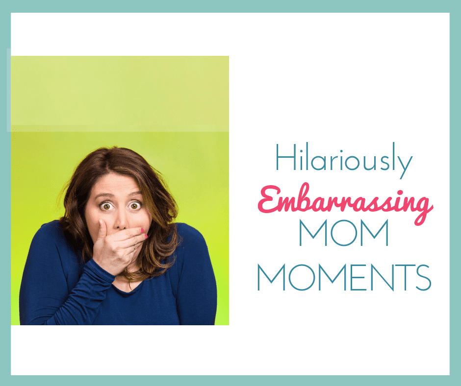 funny embarrassing mom moments