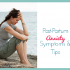 Postpartum Anxiety: One mom's story + tips for relief