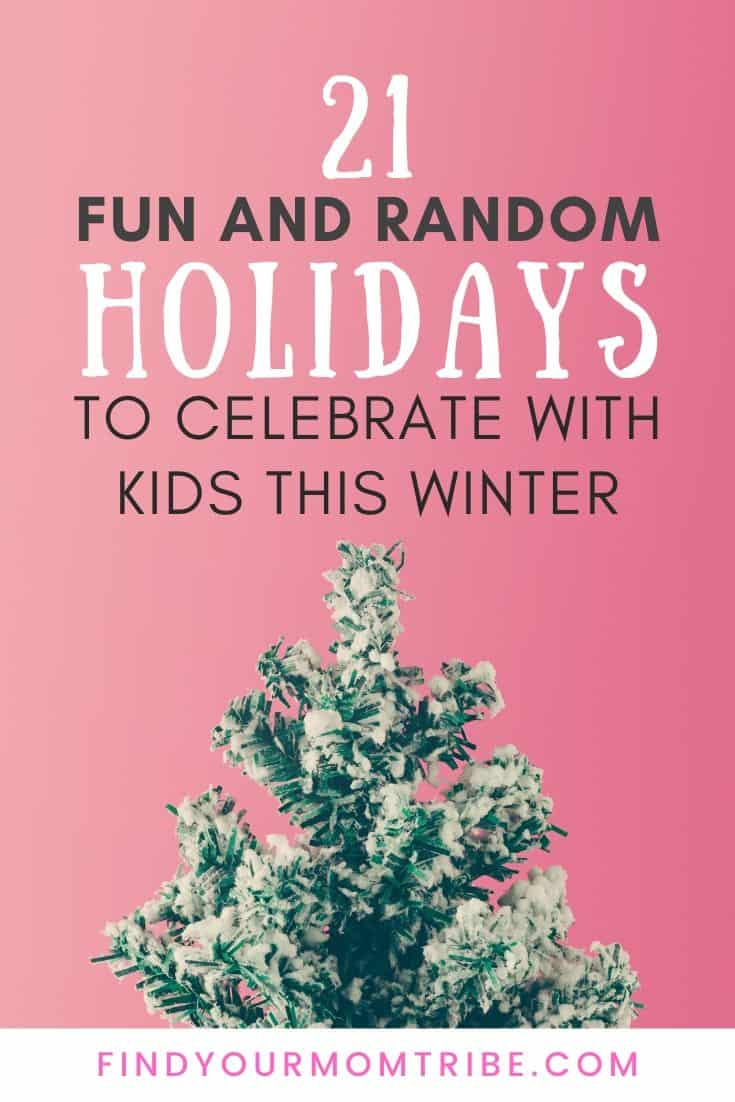 21 Fun and Random Holidays to Celebrate with Kids this Winter