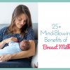 Breast Milk Facts: 25+ Mind-Blowing Benefits of Breast Milk