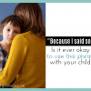 "Is it okay to say ""because I said so"" to your kids?"