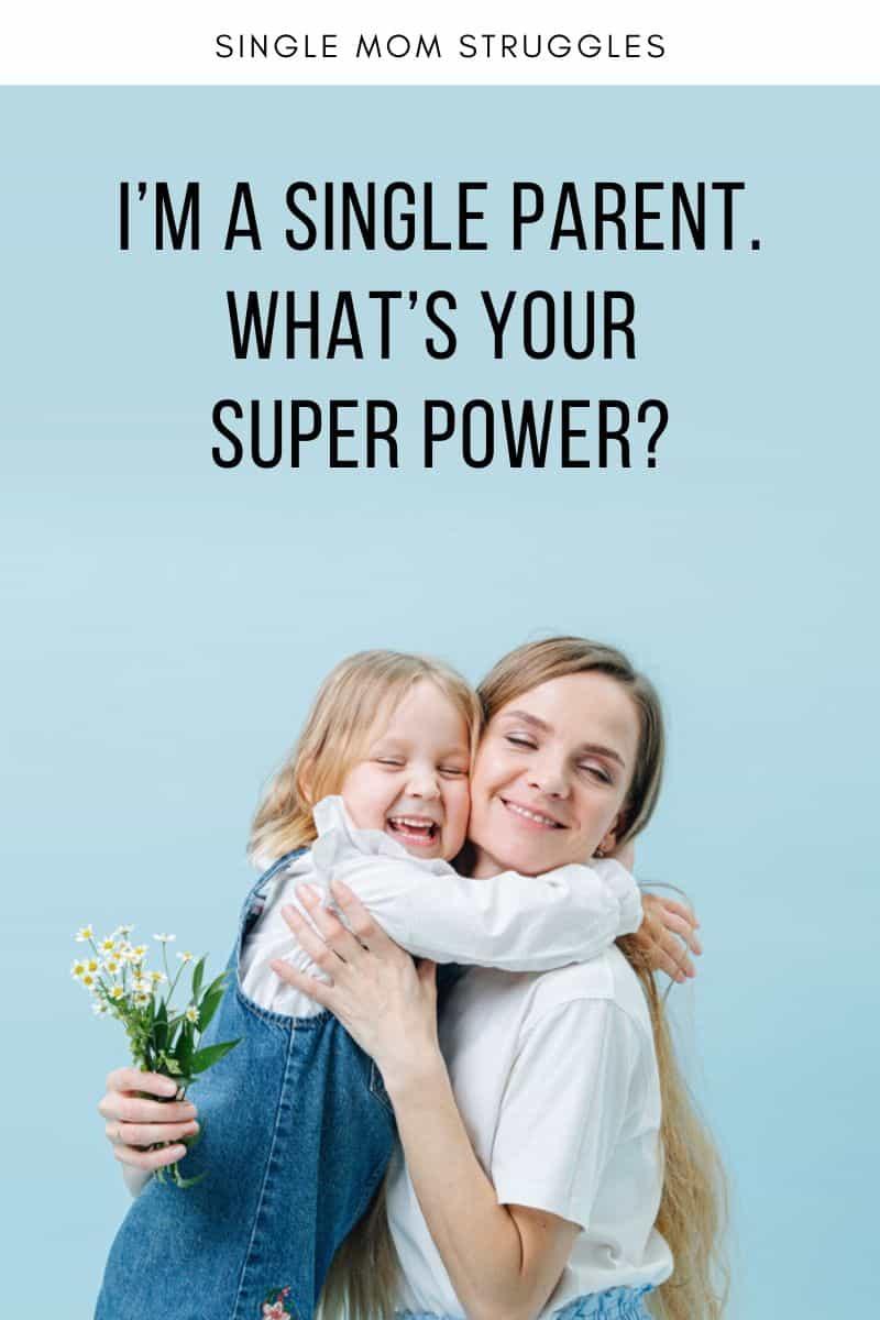 I'm a single parent. What's your super power quote