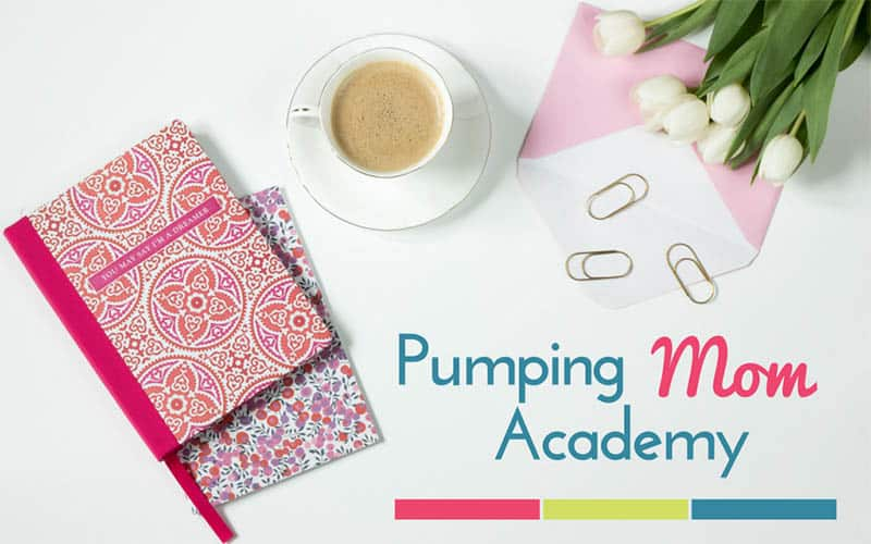 Pumping Mom Academy: More Milk, Less Stress