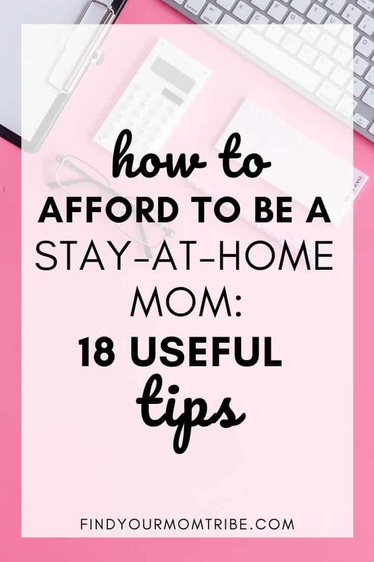 How To Afford To Be A Stay At Home Mom_ 18 Useful Tips