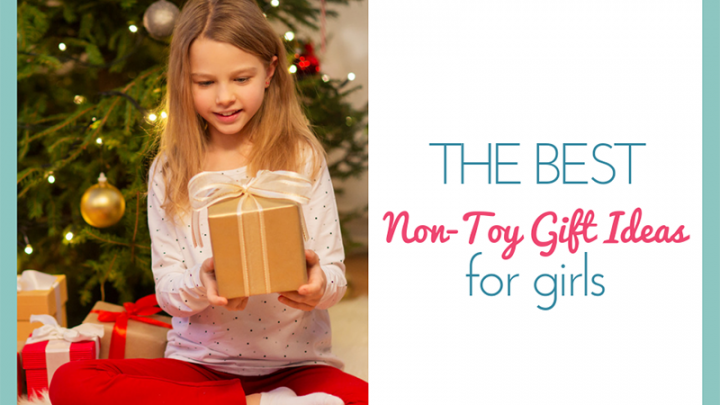 The Ultimate List of Non-Toy Gift Ideas for Girls
