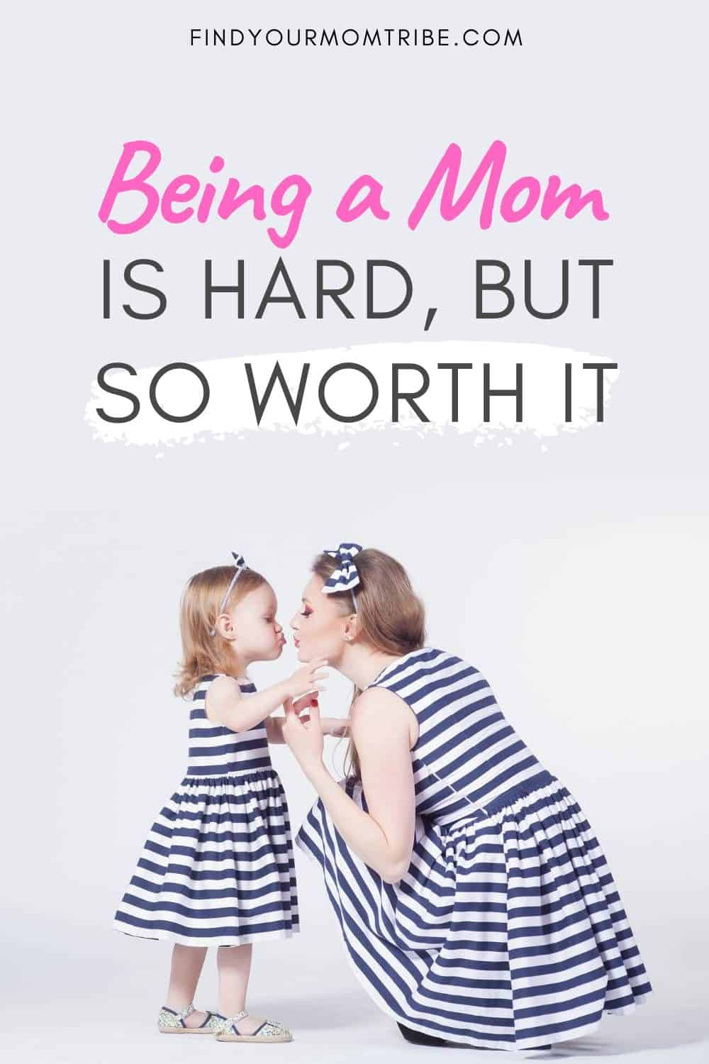 Being A Mom Is Hard But so Worth It Pinterest (1)