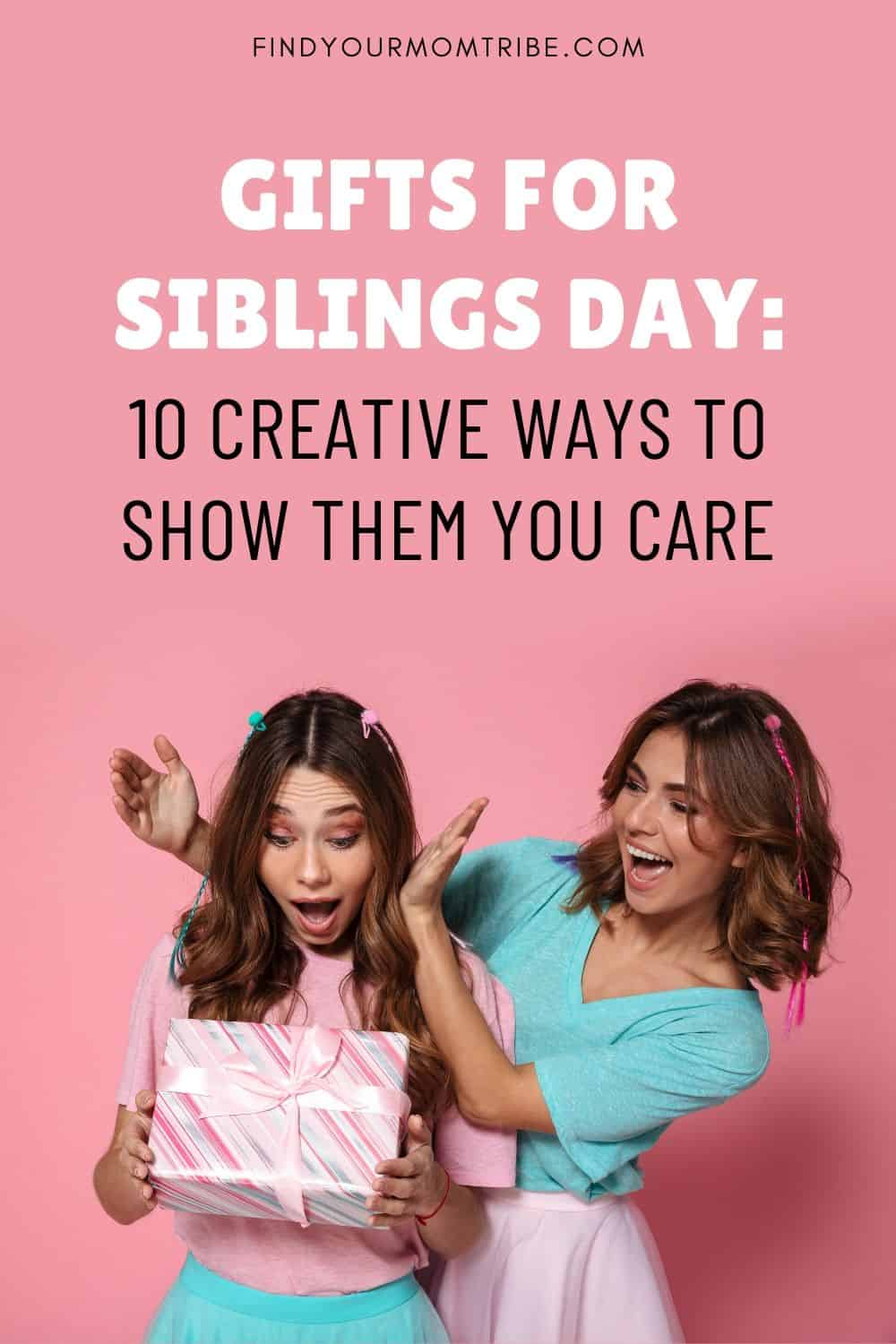 Gifts For Siblings Day Pinterest