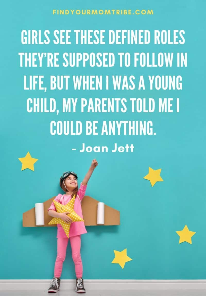 """Joan Jett quote on parenting: """"Girls see these defined roles they're supposed to follow in life, but when I was a young child, my parents told me I could be anything."""""""
