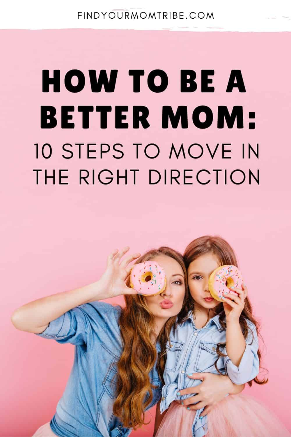 Pinterest How To Be A Better Mom