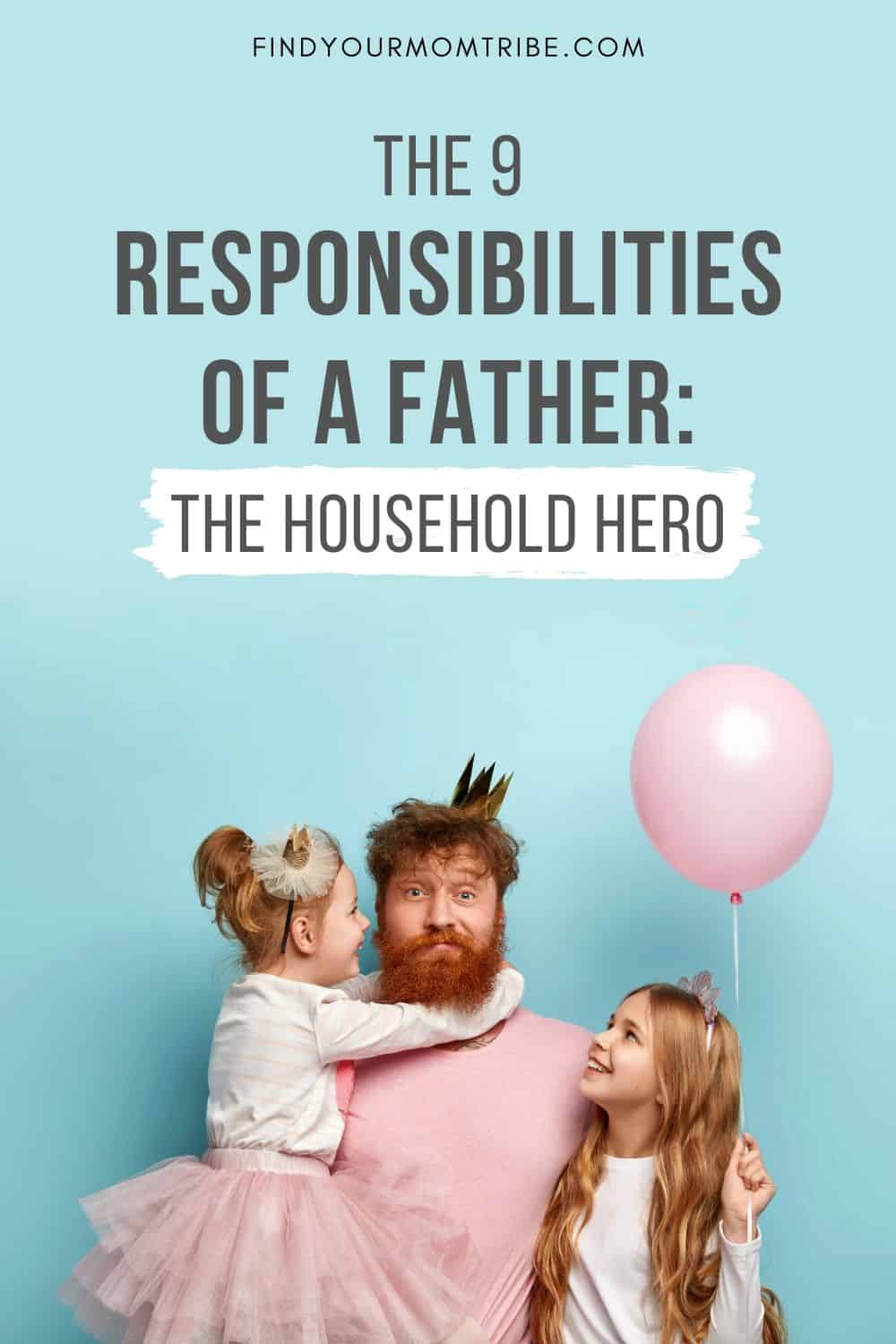 The 9 Responsibilities Of A Father Pinterest