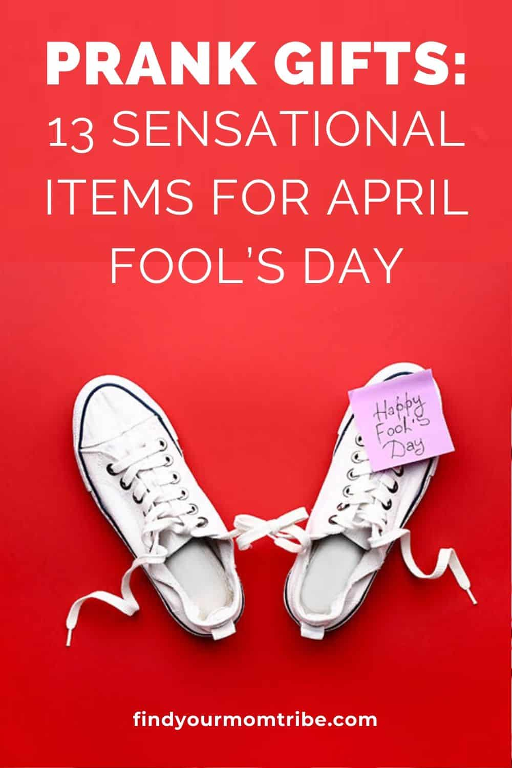 Prank Gifts: 13 Sensational Items For April Fool's Day