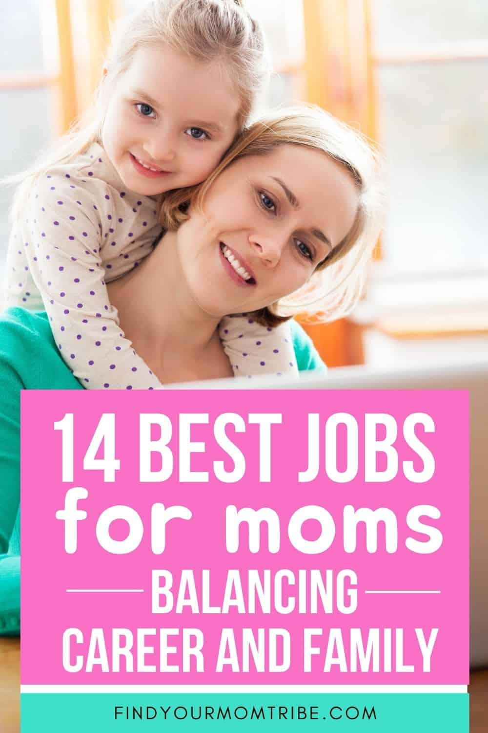 14 Best Jobs For Moms Of 2021: Balancing Career And Family