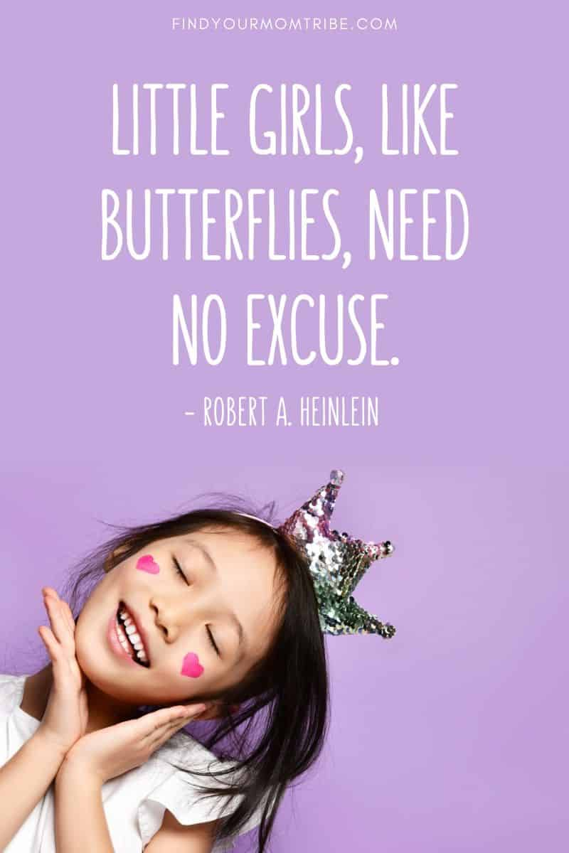 Little girls, like butterflies, need no excuse quote