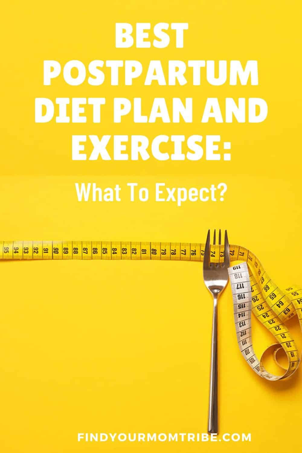 Best Postpartum Diet Plan And Exercise: What To Expect?